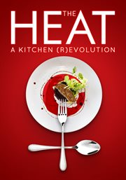 The heat : a kitchen revolution cover image