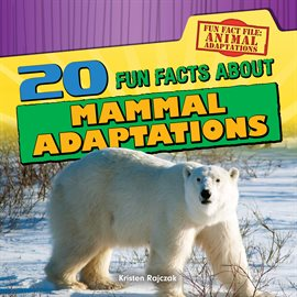 Cover image for 20 Fun Facts About Mammal Adaptations