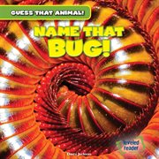 Name That Bug! cover image