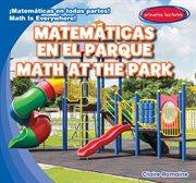 Matemáticas en el parque = : math at the park cover image