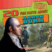 20 fun facts about Aaron Burr cover image