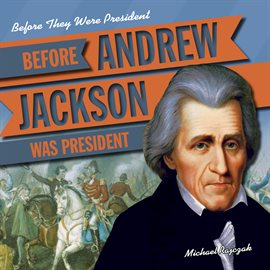 Cover image for Before Andrew Jackson Was President