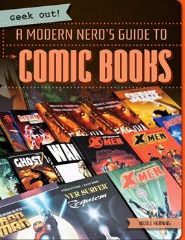 A Modern Nerd's Guide to Comic Books