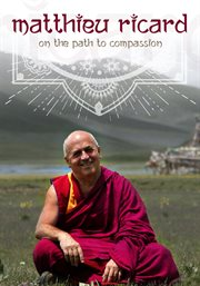 Matthieu Ricard: On The Path To Compassion