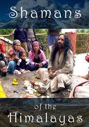 Shamans of the Himalayas - Season 1
