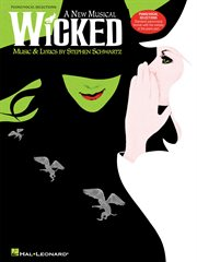 Wicked (songbook). A New Musical - Piano/Vocal Selections (Melody in the Piano Part) cover image