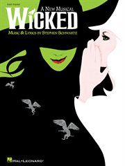 Wicked (songbook). A New Musical - Easy Piano Selections cover image