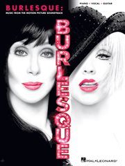 Burlesque (songbook). Music from the Motion Picture Soundtrack cover image