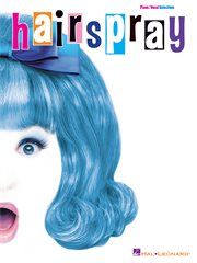 Hairspray (songbook). Piano/Vocal Selections cover image
