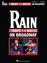 Rain: a tribute to the beatles on broadway (songbook) cover image