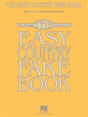 "The easy country fake book (songbook). Over 100 Songs in the Key of ""C"" cover image"