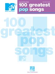 Selections from mtv's 100 greatest pop songs (songbook). Selections from MTV's cover image