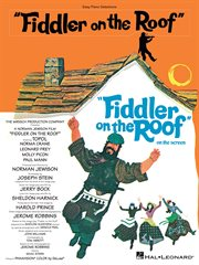 Fiddler on the roof (songbook). Easy Piano Selections cover image