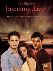 Twilight - breaking dawn, part 1 (songbook). Music from the Motion Picture Soundtrack cover image