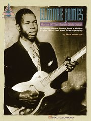 Elmore james - master of the electric slide guitar (songbook) cover image