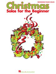 Christmas solos for the beginner (songbook). Beginning Piano Solos cover image