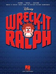 Wreck-it ralph songbook. Music from the Motion Picture Soundtrack cover image