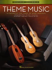 Theme music (songbook). Ukulele Ensembles Early Intermediate cover image