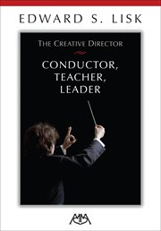 CREATIVE DIRECTOR : conductor, teacher, leader cover image