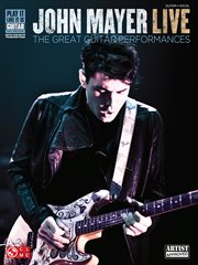 John mayer live (songbook). The Great Guitar Performances cover image