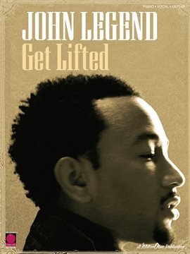 Cover image for John Legend - Get Lifted (Songbook)