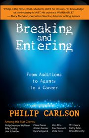Breaking and Entering: A Manual for the Working Actor
