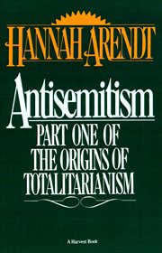 Antisemitism : part one of the origins of totalitarianism cover image