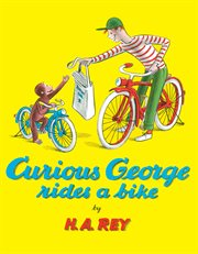Curious George rides a bike : and other storybook classics cover image