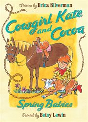 Cowgirl Kate and Cocoa : spring babies cover image