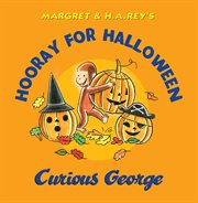 Margret & H.A. Rey's Curious George goes to a costume party cover image