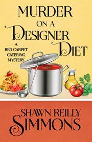 Murder on a designer diet cover image