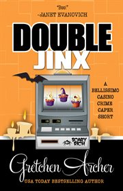 Double Jinx: A Bellisimo Casino Crime  Caper Short Story
