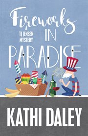 Fireworks in paradise : a Tj Jensen mystery cover image