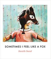 Sometimes I feel like a fox cover image