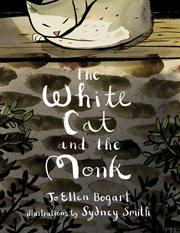"The white cat and the monk: a retelling of the poem ""Pangur Bán"" cover image"