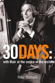 30 days : a month at the heart of Blair's war cover image