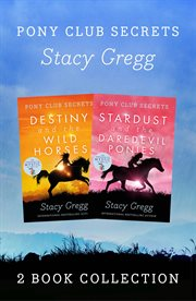 Destiny and stardust ; : Destiny and the wild horses ; Stardust and the daredevil ponies cover image