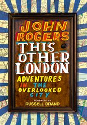 This other london. Adventures in the Overlooked City cover image