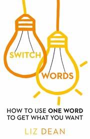 Switchwords: how to use one word to get what you want cover image