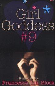 Girl goddess #9 : nine stories cover image