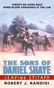 Leaving Epitaph : the sons of Daniel Shaye cover image