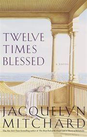 Twelve times blessed : a novel cover image