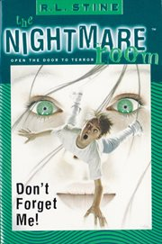 The nightmare room #1 : don't forget me! cover image