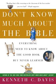 Don't know much about the Bible : everything you need to know about the Good Book but never learned cover image