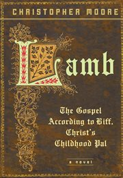 Lamb : the Gospel according to Biff, Christ's childhood pal cover image
