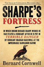 Sharpes fortress : Richard Sharpe and the siege of Gawilghur, December 1803 cover image