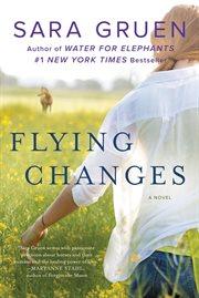 Flying changes : [a novel] cover image