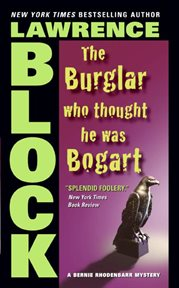 The burglar who thought he was Bogart : a Bernie Rhodenbarr mystery cover image