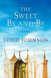 The sweet by and by : a novel cover image