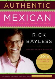 Authentic Mexican : regional cooking from the heart of Mexico cover image